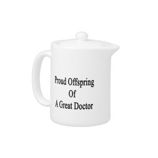 Proud Offspring Of A Great Doctor