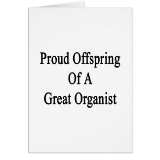 Proud Offspring Of A Great Organist Stationery Note Card