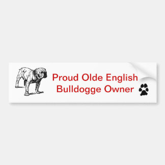 Proud Olde English Bulldogge Owner Bumper Sticker Car Bumper Sticker