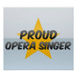 Proud Opera Singer Posters