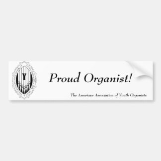 """Proud Organist!"" Bumper Sticker"