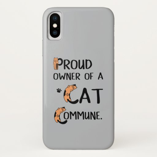 Proud Owner of a Cat Commune funny design iPhone X Case