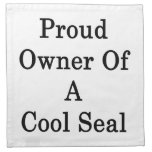 Proud Owner Of A Cool Seal Napkins