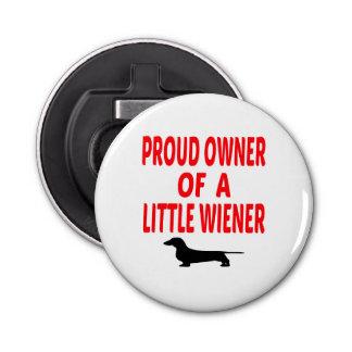 Proud Owner of a Little Wiener Button Bottle Opener