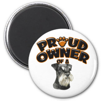 Proud Owner of a Miniature Schnauzer Magnet