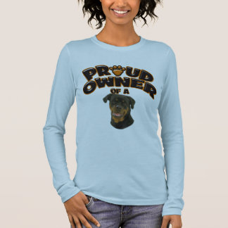 Proud Owner of a Rottweiler 3 Long Sleeve T-Shirt