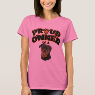 Proud Owner of a Rottweiler 3 T-Shirt