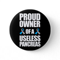 Proud Owner Of A Useless Pancreas Type 1 Diabetes Button