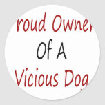 Proud Owner Of A Vicious Dog Classic Round Sticker