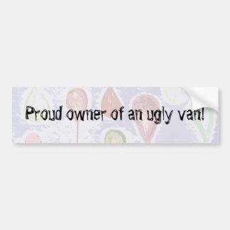 Proud owner of an ugly van! bumper sticker
