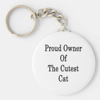Proud Owner Of The Cutest Cat Basic Round Button Keychain