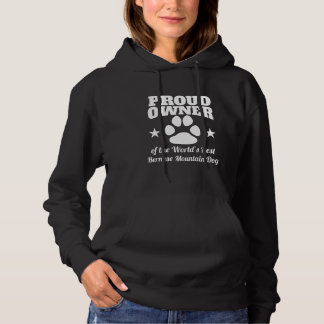 Proud Owner Of The World's Best Bernese Mountain D Hoodie