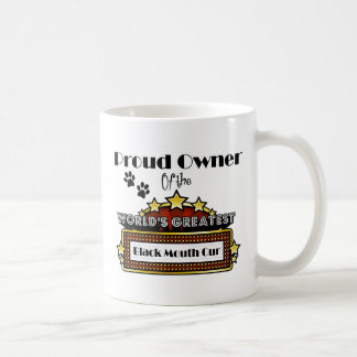 Proud Owner World's Greatest Black Mouth Cur Coffee Mug