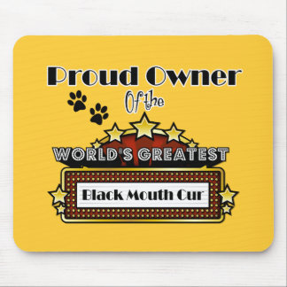 Proud Owner World's Greatest Black Mouth Cur Mouse Pad