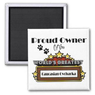 Proud Owner World's Greatest Caucasian Ovcharka Magnet