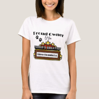 Proud Owner World's Greatest Chinese Chongqing Dog T-Shirt