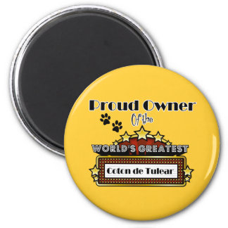Proud Owner World's Greatest Coton de Tulear 2 Inch Round Magnet