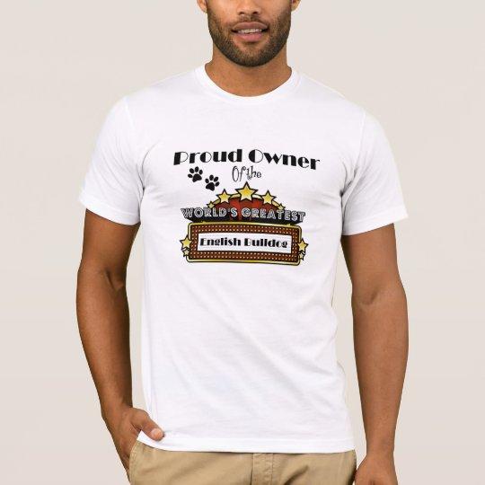 Proud Owner World's Greatest English Bulldog T-Shirt