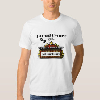 Proud Owner World's Greatest Jack Russell Terrier Shirt
