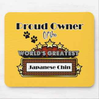 Proud Owner World's Greatest Japanese Chin Mouse Pad