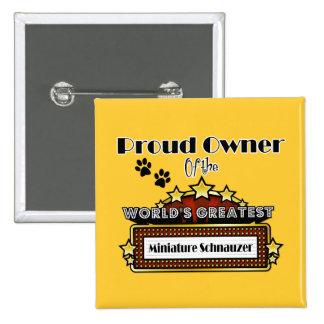 Proud Owner World's Greatest Miniature Schnauzer Pins