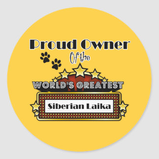 Proud Owner World's Greatest Siberian Laika Classic Round Sticker