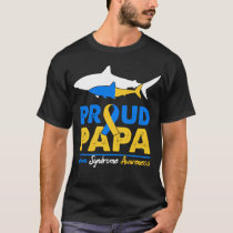Proud Papa Quote Down Syndrome Awareness Gifts T-Shirt
