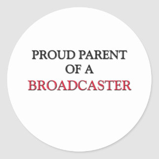Proud Parent Of A BROADCASTER Round Sticker