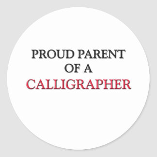 Proud Parent Of A CALLIGRAPHER Stickers