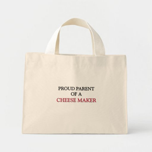 Proud Parent Of A CHEESE MAKER Bag
