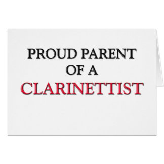 Proud Parent Of A CLARINETTIST Card