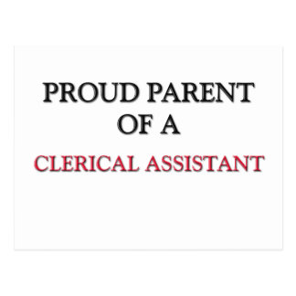 Proud Parent Of A CLERICAL ASSISTANT Post Cards