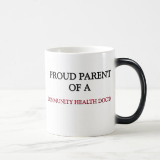 Proud Parent Of A COMMUNITY HEALTH DOCTOR 11 Oz Magic Heat Color-Changing Coffee Mug