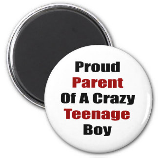 Proud Parent Of A Crazy Teenage Boy 2 Inch Round Magnet