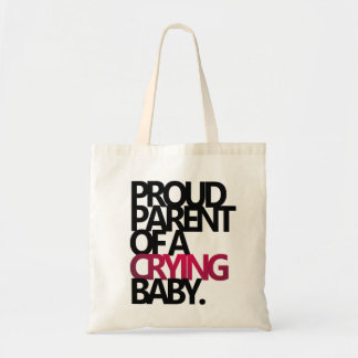 PROUD PARENT OF A CRYING BABY TOTE BAG