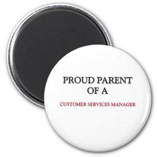 Proud Parent Of A CUSTOMER SERVICES MANAGER Fridge Magnet