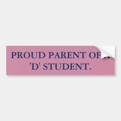 Proud parent of a d student bumper sticker zazzle com