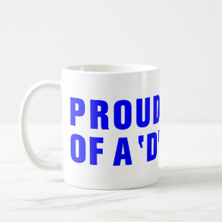 PROUD PARENT OF A 'D' STUDENT COFFEE MUG