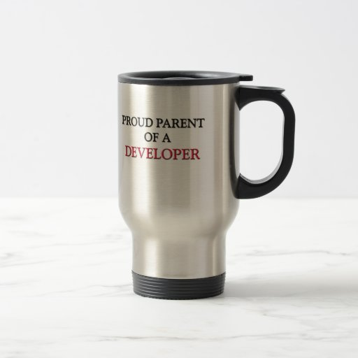 Proud Parent Of A DEVELOPER 15 Oz Stainless Steel Travel Mug