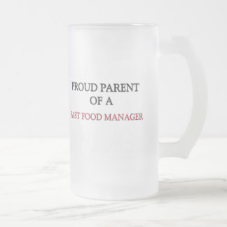 Proud Parent Of A FAST FOOD MANAGER Mugs