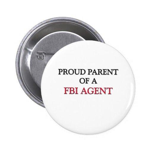 Proud Parent Of A FBI AGENT Pinback Buttons