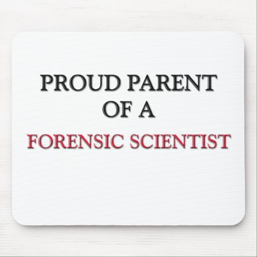 Proud Parent Of A FORENSIC SCIENTIST Mouse Pad