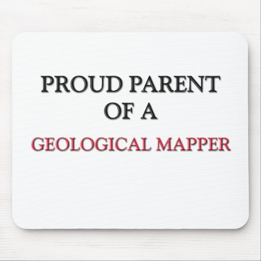 Proud Parent Of A GEOLOGICAL MAPPER Mouse Mats
