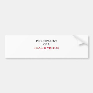 Proud Parent Of A HEALTH VISITOR Bumper Sticker