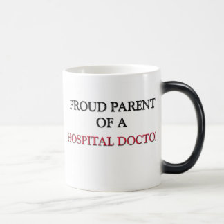 Proud Parent Of A HOSPITAL DOCTOR 11 Oz Magic Heat Color-Changing Coffee Mug