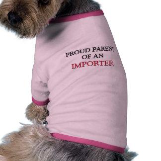 Proud Parent Of A IMPORTER Dog Clothes