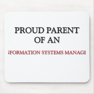 Proud Parent Of A INFORMATION SYSTEMS MANAGER Mouse Pad