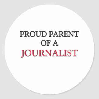 Proud Parent Of A JOURNALIST Classic Round Sticker