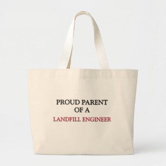 Proud Parent Of A LANDFILL ENGINEER Canvas Bags