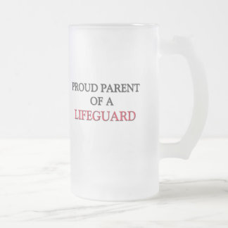 Proud Parent Of A LIFEGUARD Frosted Glass Beer Mug